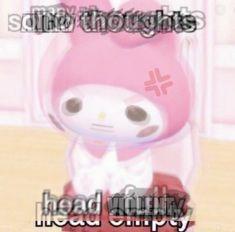 Im Losing My Mind, Lose My Mind, Cute Memes, Funny Memes, Reaction Pictures, Funny Pictures, My Melody Sanrio, Shall We Date, Jokes
