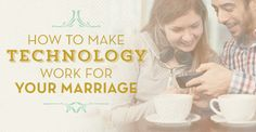 How to make technology work for your marriage! Great tips to make sure connect with your spouse through tech. And learn what you need to avoid too!