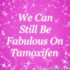 We Can Still Be Fabulous On Tamoxifen