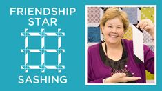 """Friendship Star Sashing Quilt YouTube:7:17min-Jenny teaches us how to make a quick and easy Friendship Star Sashing Quilt using 10 inch squares of pre cut quilting fabric or layer cakes. (We used Fresh Bloom by Michelle D'Amore for Benartex.) approx quilt size: 77"""" x 88"""""""