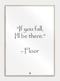 Plakater med tekst - If you fall, I'll be there - Citatplakat. She Quotes, Words Quotes, Motivational Quotes, Funny Quotes, Inspirational Quotes, Foodie Quotes, Funny Definition, Bullet Journal Quotes, Rare Words