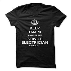 Keep Calm And Let The SHIFT ELECTRICIAN Handle It - #tshirt #cool tee shirts. ORDER NOW => https://www.sunfrog.com/LifeStyle/Keep-Calm-And-Let-The-SERVICE-ELECTRICIAN-Handle-It.html?60505
