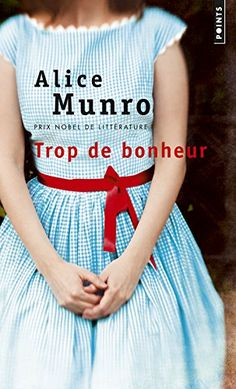 Trop de bonheur by Alice Munro - Points - ISBN 10 2757843281 - ISBN 13 2757843281 - Preparing Trop de bonheur by Alice Munro book… Shirley Hughes, Ruth Rendell, Alice Munro, David Foster Wallace, 12th Book, Book Summaries, Best Selling Books, Book Recommendations, American