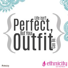 People will always stare. Make their efforts worth. Dress Perfect! #ethnicity #indifresh #quote #fashionquote #outfit #perfectoutfit