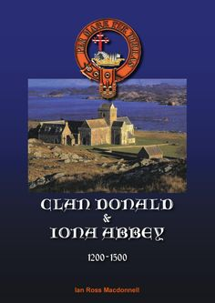 CLAN DONALD & IONA ABBEY 1200-1500""