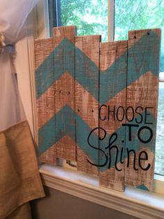 Pallet Art Choose to Shine Chevron by HollysHobbiesTN on Etsy
