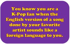 or if you just like the Korean version of the song better than the English version<--me!