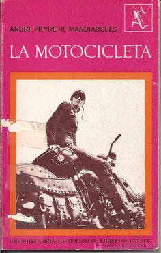 En venda a todocoleccion. LA MOTOCICLETA. ANDRE PIEYRE DE MANDIARGUES, 1963