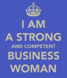 Je suis une Femme d'Affaires forte et compétente.