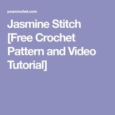 Jasmine Stitch [Free Crochet Pattern and Video Tutorial]