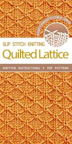 Knitting Stitches -- Free Knitting. The Art of Slip-Stitch Knitting: Knit Quilted Lattice Stitch. #knittingstitches #knittingpatterns