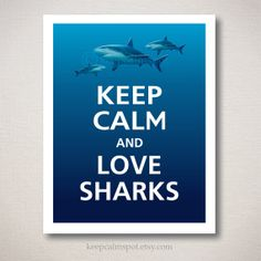 Keep Calm and LOVE SHARKS Art Print 11x14 (Ombre colors: Topaz Midnight Blue --choose your own colors)