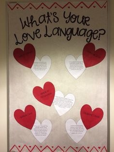 "battlesthatneverend: ""February Bulletin Board. Five Love Languages: Physical touch, quality time, words of affirmation, receiving gifts, and acts of service. I just wanted to do something other than..."