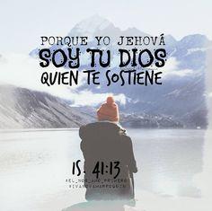 Porque yo Jehová soy tu Dios, quien te sostiene de tu mano derecha, y te dice: No temas, yo te ayudo. Isaías 41:13 RVR1960