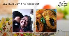 The rich aroma of the mustard oil. The thickness of the gravy. Needless to say, Deepabali loves gorging upon the #Fish Kalia which her #mother prepares impeccably. Which dish made by your mother waters your mouth? Upload a photo of the dish with a #selfie with her to win a 2 Night 3 day holiday with her. Participate now at www.momsmagic.co