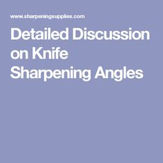 Detailed Discussion on Knife Sharpening Angles