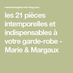 les 21 pièces intemporelles et indispensables à votre garde-robe - Marie & Margaux Casual Chic, Marie, Blog, Dressings, Style, Women's Fashion, Minimalism, Moving Forward, Womens Fashion