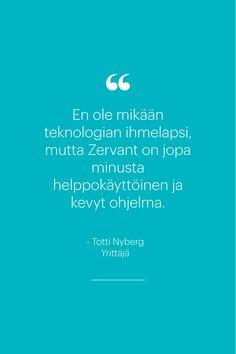 Inspiroiva lainaus Zervantista Totti Nybergiltä. #zervant #lainaus #lainaukset #lainauksia #yrittäjyys #tottinyberg