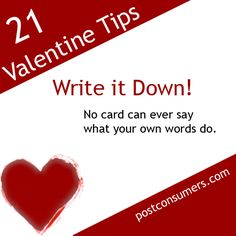 Write it Down! No card can ever say what your own words do. All you need is a piece of paper (or a blog, or an email account) and the willingness to say what you feel.