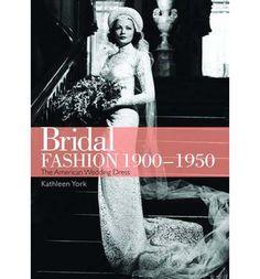 Libros de moda para comprar online por menos de USD $20.00: Bridal Fashion, 1900-1950. #vistelacalle