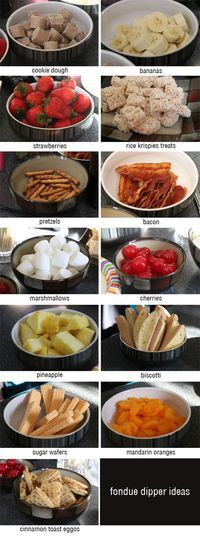 Fondue Dipper Ideas - other ideas Graham crackers, Brownie bites, Oreos, peaches, grapes, pound cake, donut holes, almonds, nilla wafers
