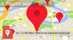 Video Tutorial: Come usare Google My Maps