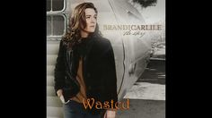 Wasted / Brandi Carlile / The Story