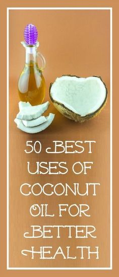 50 BEST Uses for Coconut Oil