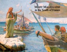 Mary Magdalene in the South of France by Paula Lawlor