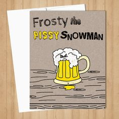 Funny Christmas Card - Frosty the Pissy Snowman - Beer -Instant Download - Printable - Greeting Card Humor by DownloadDepot on Etsy