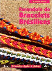 Farandole de bracelets brésiliens Paru en 1999 chez le Temps apprivoisé, Paris  |  Laurence Fiévet. 20 modèles de bracelets brésiliens colorés et simples à réaliser. Ils sont à faire avec les 4 types de noeuds principaux utilisant des couleurs variées allant de 2 tons assortis à 4 couleurs en mélange.  Parmi les modèles : coeur, yin et yang, muguet, totem, sombrero, outre-mer, amazonia, etc.