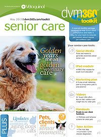 The dvm360 senior care toolkit: Use these free tools to train your team and educate veterinary clients about senior healthcare and wellness - dvm360