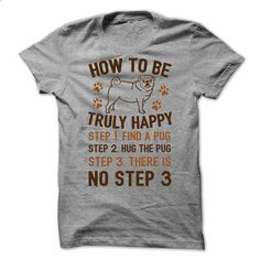 How To Be Truly Happy: Pug Hugs - #boys hoodies #t shirt ideas. MORE INFO => https://www.sunfrog.com/Pets/How-To-Be-Truly-Happy-Pug-Hugs-50806393-Guys.html?60505