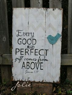 Every good and perfect gift comes from above by joliecustomwoodart painted pallet signs, pallet art Pallet Crafts, Pallet Art, Wood Crafts, Diy And Crafts, Pallet Ideas, Wood Projects, Craft Projects, Projects To Try, Painted Signs