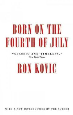 Born on the Fourth of July http://library.sjeccd.edu/record=b1135047~S3