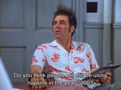 Seinfeld quote - Kramer wonders about napkins, 'The Millennium'