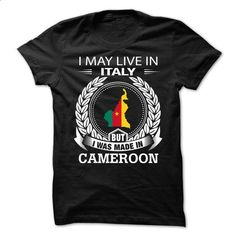 I May Live In Italy But I Was Made In Cameroon (NEW) - #matching shirt #sweater design. CHECK PRICE => https://www.sunfrog.com/States/I-May-Live-In-Italy-But-I-Was-Made-In-Cameroon-NEW.html?68278