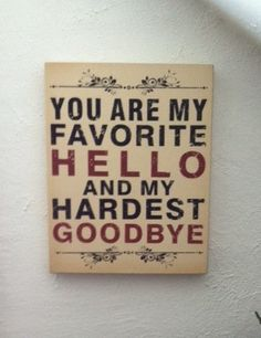 Favorite Hello Hardest Good-bye. Guest Room. Note Cards. Goodbye Cards, Goodbye Quotes, Goodbye Gifts, Going Away Parties, Going Away Gifts, Fairwell Quotes, Cards For Friends, Gifts For Friends, Leaving Cards