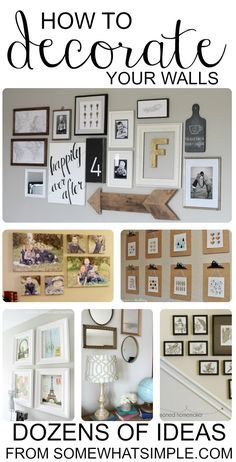 How to Decorate Your Walls. Dozens of ideas from Somewhat Simple