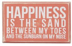 Happiness is the sand between my toes and the sunburn on my nose Wooden Sign by MyCoralBeachCottage on Etsy