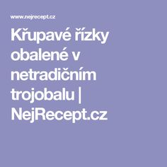 Křupavé řízky obalené v netradičním trojobalu | NejRecept.cz