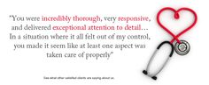You were incredibly thorough, very responsive, and delivered exceptional attention to detail...In a situation where it all felt out of my co...