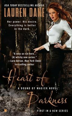 Heart of Darkness (A Bound By Magick Novel) by Lauren Dane. $7.99. Publisher: Berkley; Original edition (November 1, 2011). Author: Lauren Dane. Series - A Bound By Magick Novel (Book 1). Reading level: Ages 18 and up