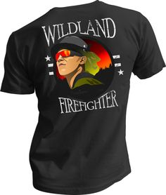 Wildland Firefighter - Brave souls who face one of natures most destructive forces!