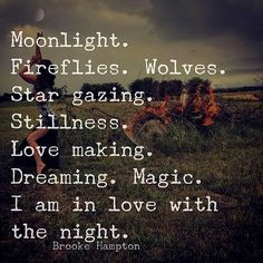 Looking at the stars. Stillness making love Dreaming magic I'm in love with the night- GYPSY SOUL BAREFOOT Moon Quotes, Words Quotes, Wise Words, Life Quotes, Sayings, Qoutes, Wild Girl Quotes, Nature Quotes, Wisdom Quotes