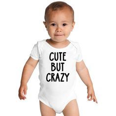 Cute But Crazy Baby Onesies