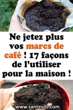Ne jetez plus vos marcs de café ! 17 façons de l'utiliser pour la maison !#marcsdecafé #café #maison #astucesmaison #savonmaison