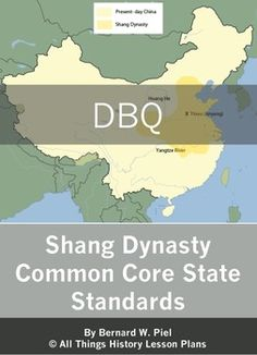 Document Based Question-Ancient China: Shang Dynasty-Common Core State Standards. The topic is the Shang Dynasty in Ancient China and looking at how civilization developed through geography, Oracle Bones, and Guangs.
