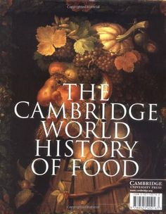 The Cambridge World History of Food (2-Volume Set): Kenneth F. Kiple, Kriemhild Coneè Ornelas: 9780521402163: Amazon.com: Books