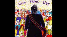 "John Prine - ""That's the Way That the World Goes 'Round"""